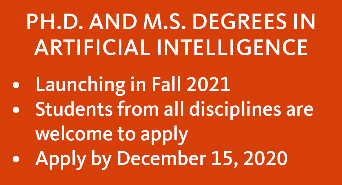 PhD and MS degrees in artificial intelligence launching in fall 2021