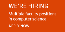We're hiring! Multiple faculty positions in computer science. Apply now.