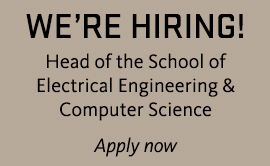 We're hiring! Head of the School of Electrical Engineering & Computer Science. Apply now.
