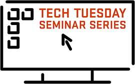 Tech Tuesday Seminar Series